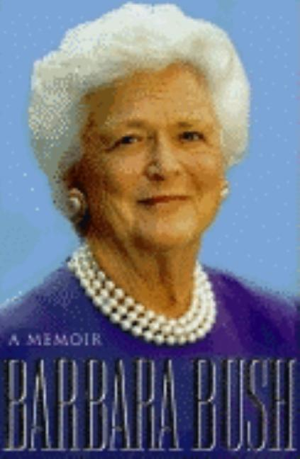 Barbara Bush: A Memoir [SIGNED]. Barbara Bush