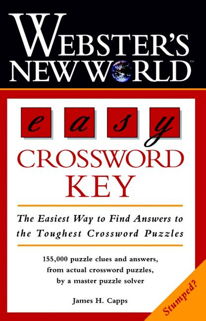 Webster's New World Easy Crossword Key. James H. Capps