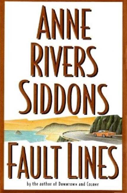 Fault Lines : A Novel [SIGNED]. Anne Rivers Siddons