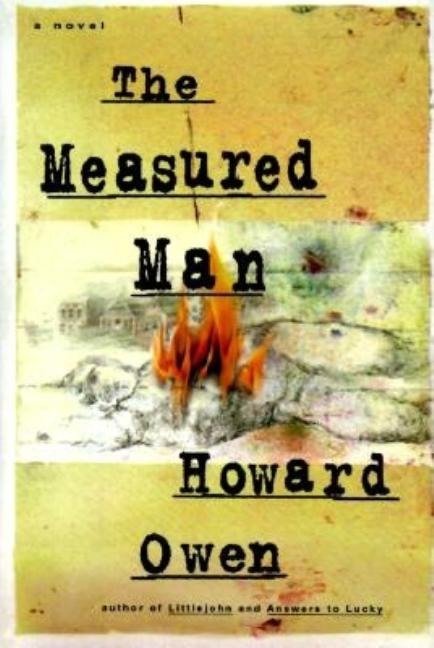The Measured Man: A Novel [SIGNED]. Howard Owen