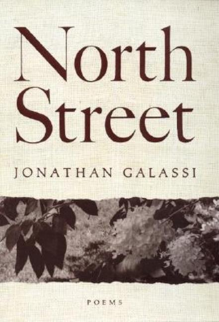 North Street: Poems. Jonathan Galassi