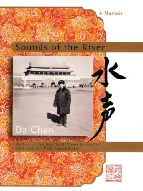 Sounds of the River: A Memoir. Da Chen