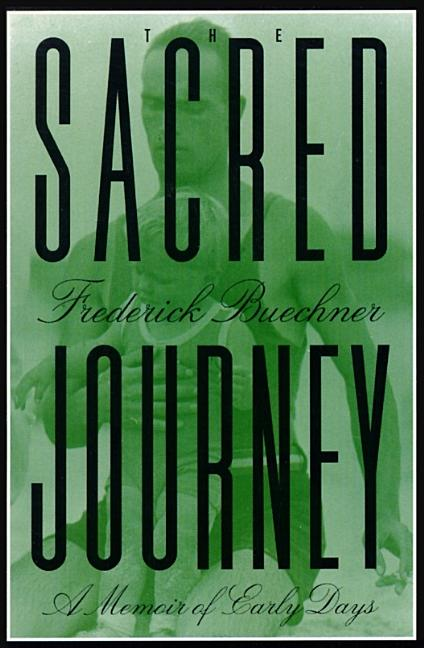 The Sacred Journey: A Memoir of Early Days. Frederick Buechner