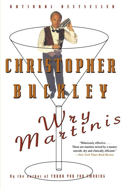 Wry Martinis. Christopher Buckley.
