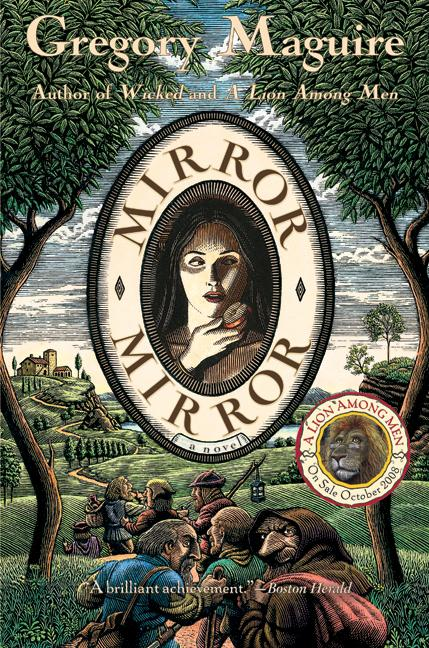Mirror Mirror: A Novel. Gregory Maguire