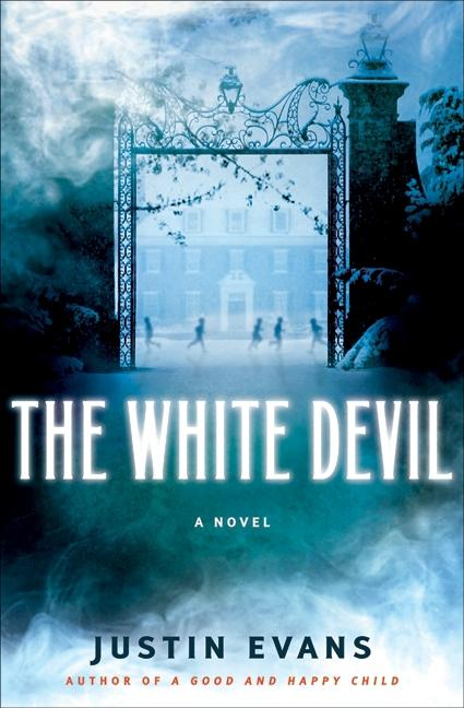 The White Devil: A Novel. Justin Evans