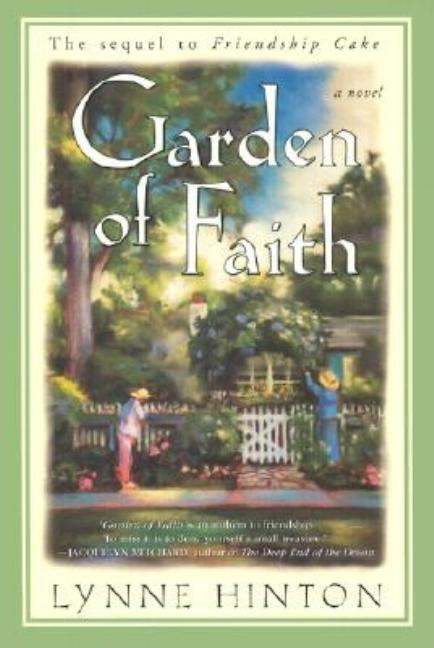 Garden of Faith: A Novel. Lynne Hinton