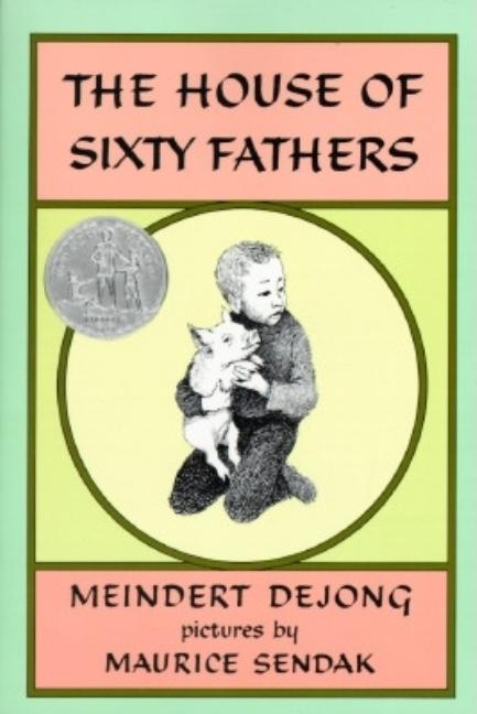 The House of Sixty Fathers. Meindert DeJong