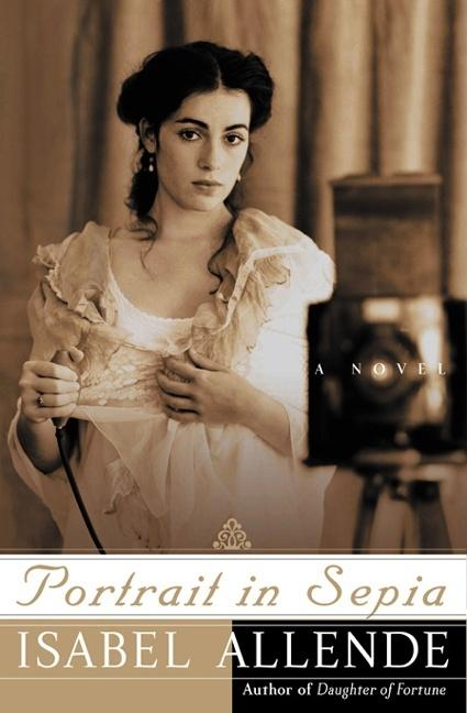 Portrait in Sepia: A Novel. Isabel Allende