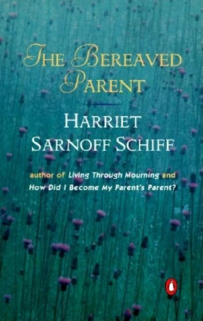 The Bereaved Parent. Harriet Sarnoff Schiff