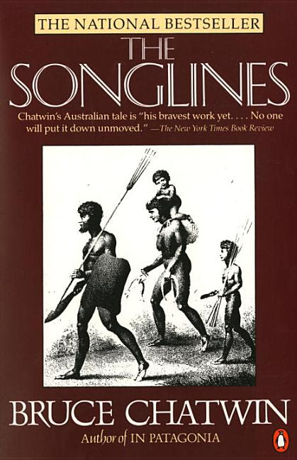 The Songlines. Bruce Chatwin