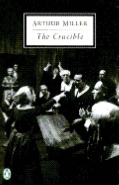 The Crucible: A Play in Four Acts. Arthur Miller