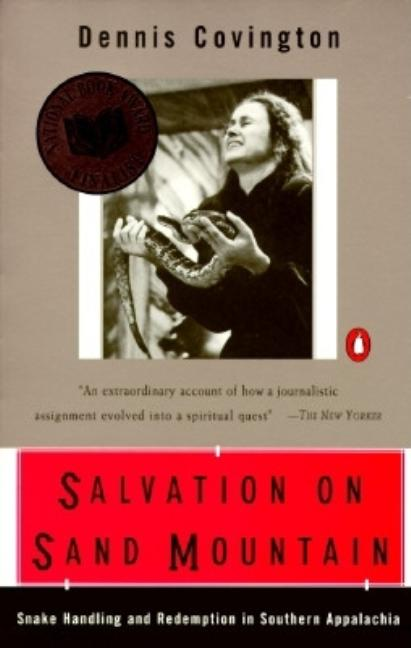 Salvation on Sand Mountain: Snake-Handling and Redemption in Southern Appalachia. Dennis Covington.
