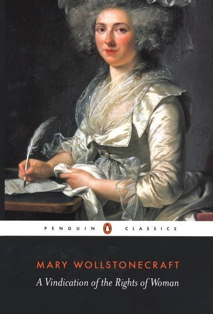 A Vindication of the Rights of Woman. Mary Wollstonecraft