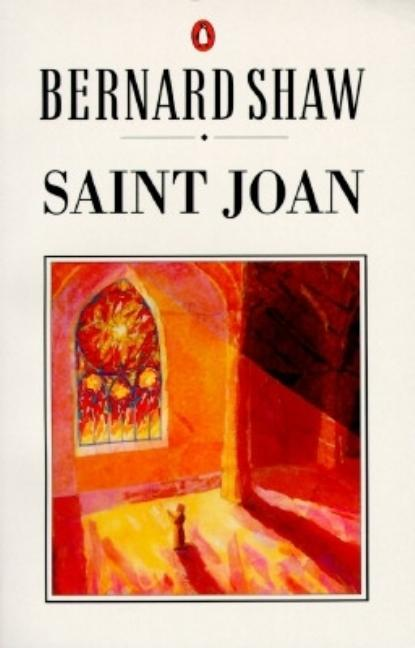 Saint Joan: A Chronicle Play in Six Scenes and an Epilogue (Shaw Library). George Bernard Shaw