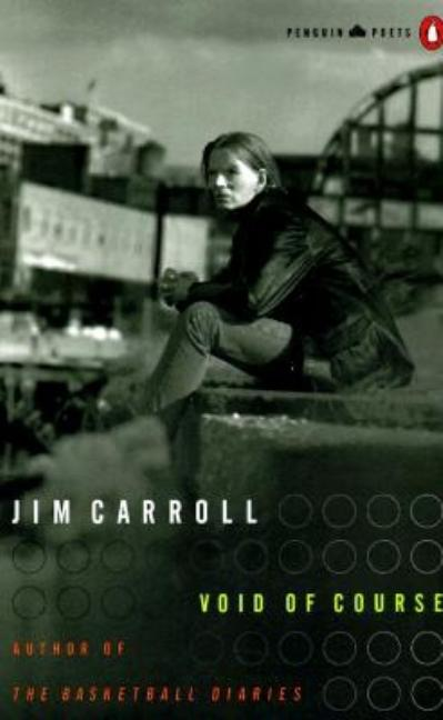 Void of Course (Penguin Poets). Jim Carroll