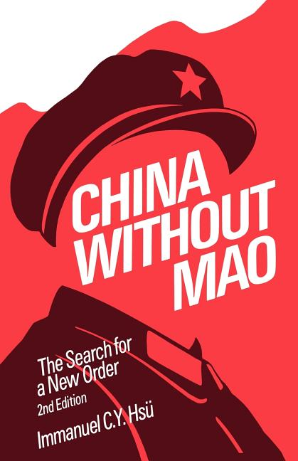 China without Mao: The Search for a New Order. Immanuel C. Y. Hsu