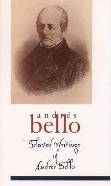 Selected Writings of Andrés Bello (Library of Latin America). Andrés Bello
