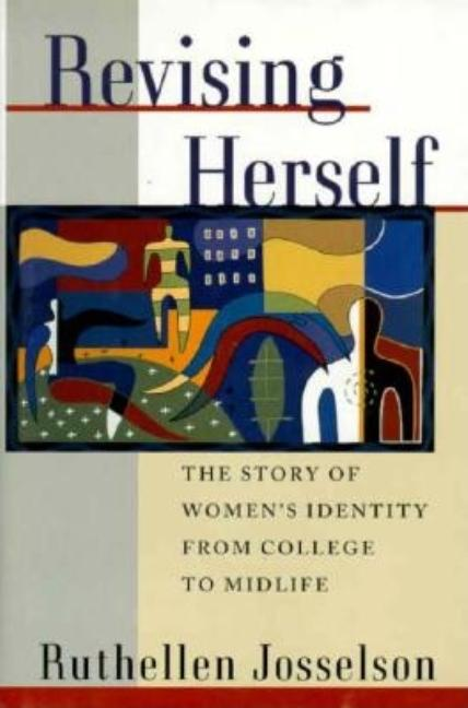 Revising Herself: Women's Identity from College to Midlife. Ruthellen Josselson.