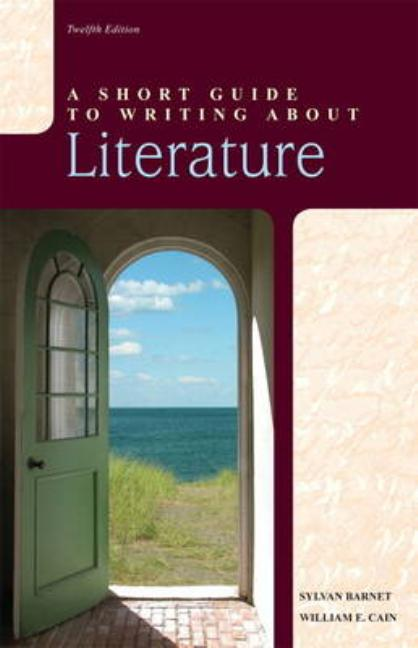 Short Guide to Writing about Literature, A. Sylvan Barnet, William Cain