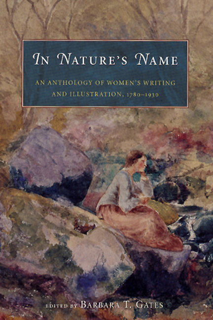 In Nature's Name: An Anthology of Women's Writing and Illustration, 1780-1930. Barbara T. Gates