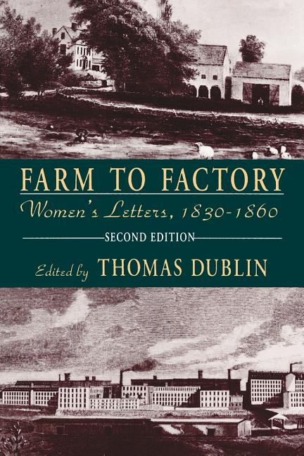 Farm to Factory: Women's Letters, 1830-1860 (2nd ed.). ed Thomas Dublin