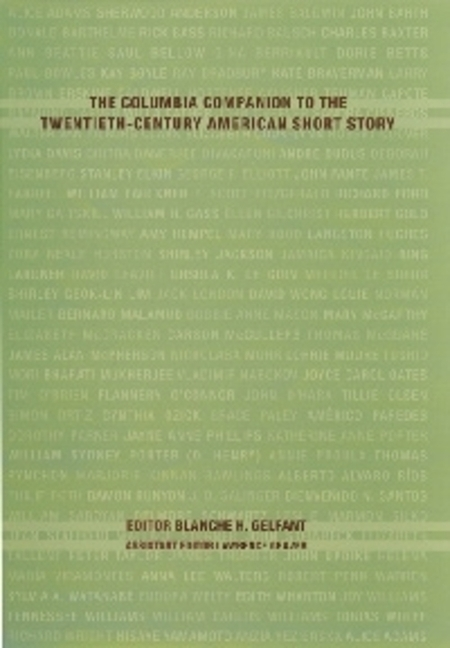 The Columbia Companion to the Twentieth-Century American Short Story. Blanche Gelfant