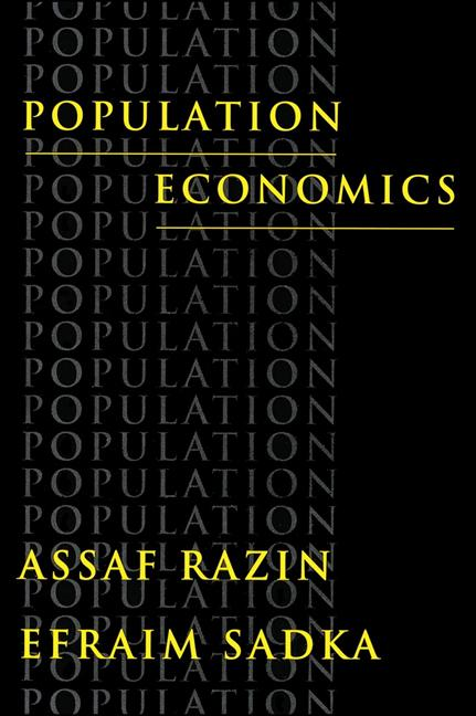 Population Economics. Assaf Razin, Efraim Sadka