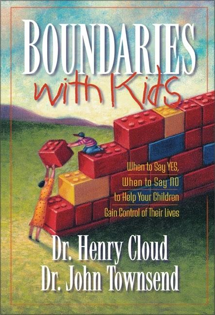 Boundaries with Kids. Henry Cloud, John Townsend