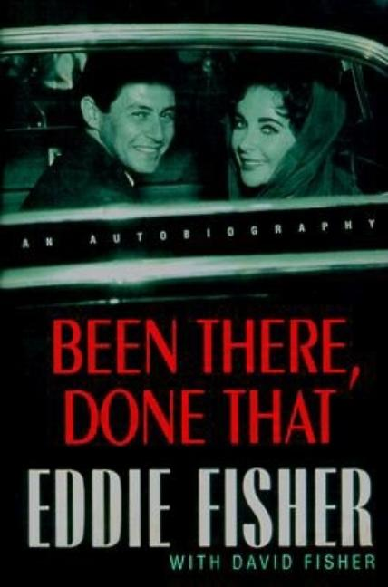 Been There, Done That. Eddie Fisher