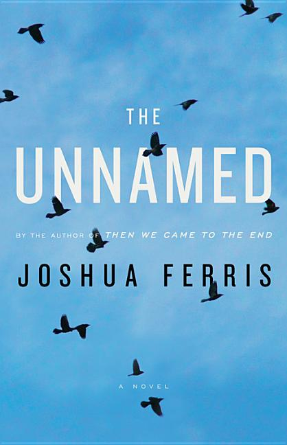 The Unnamed. Joshua Ferris