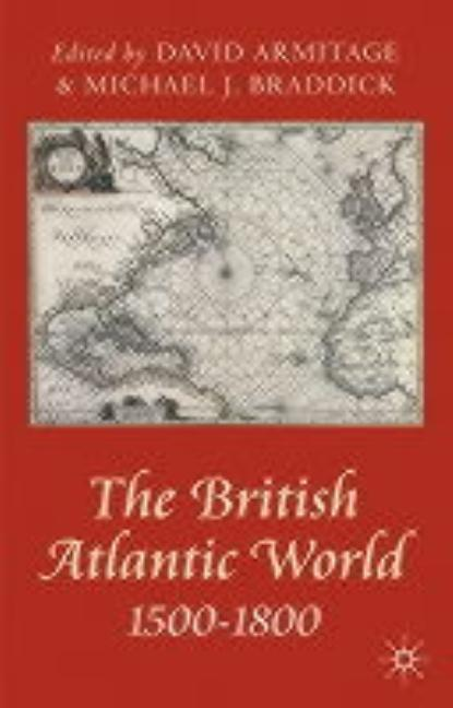 The British Atlantic World 1500-1800 (Problems in Focus