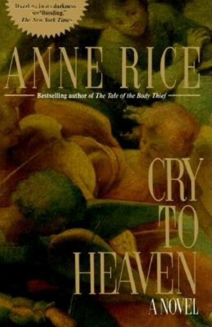 Cry to Heaven: A Novel. Anne Rice.