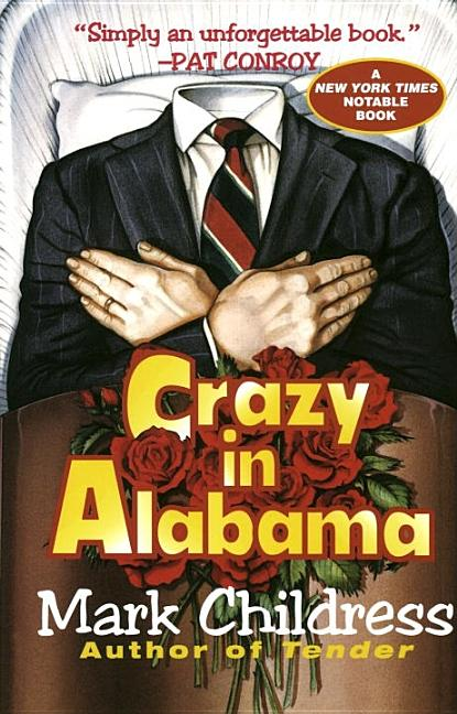 Crazy in Alabama. Mark Childress