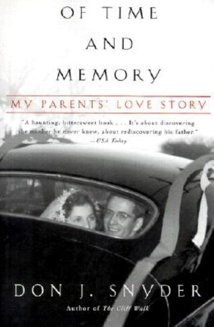 Of Time and Memory: My Parents' Love Story. Don J. Snyder