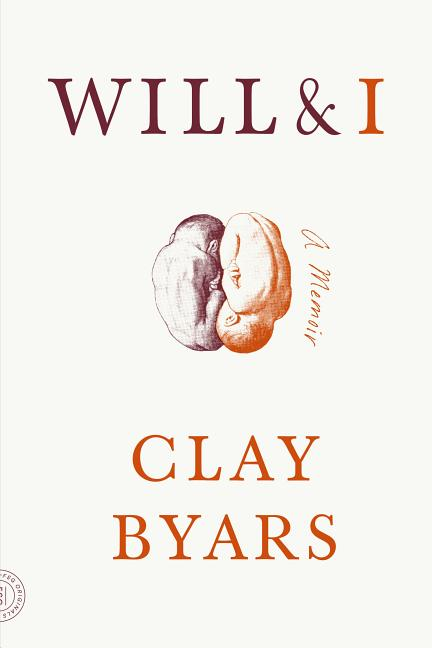 Will & I: A Memoir. Clay Byars