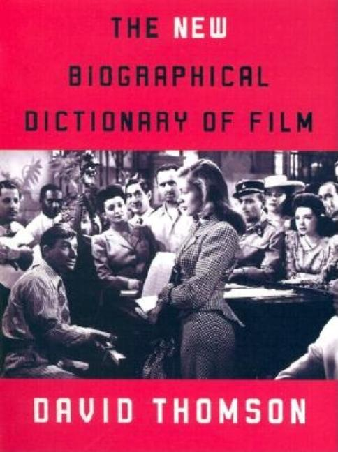The New Biographical Dictionary of Film. David Thomson.
