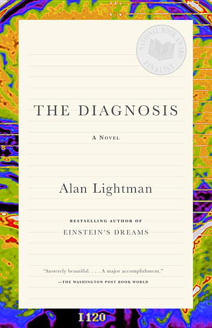 The Diagnosis: A Novel. Alan Lightman.