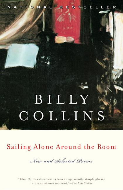 Sailing Alone Around the Room: New and Selected Poems. Billy Collins