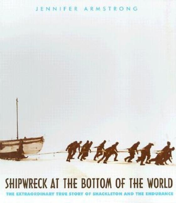 Shipwreck at the Bottom of the World: The Extraordinary True Story of Shackleton and the...