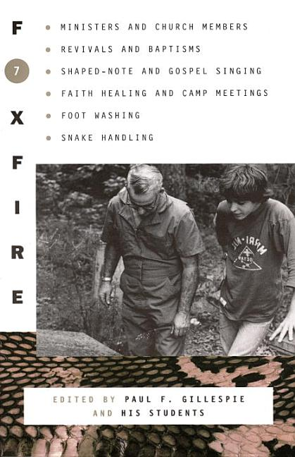 Foxfire 7. Paul F. Gillespie