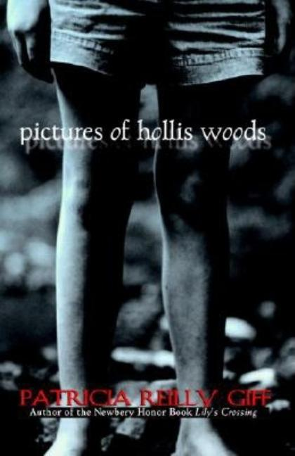 Pictures of Hollis Woods (Newbery Honor Book). Patricia Reilly Giff.