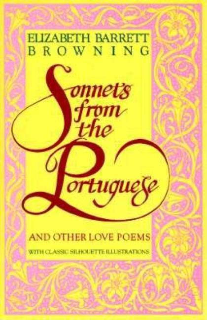 Sonnets from the Portuguese. Elizabeth Barrett Browning
