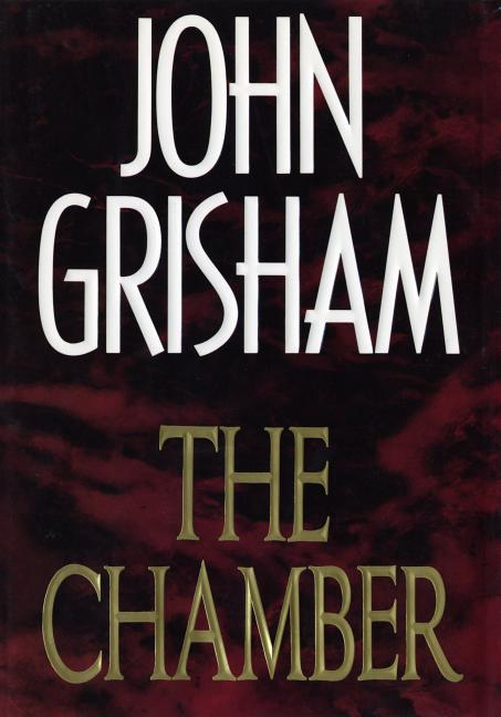 The Chamber: A Novel [SIGNED]. John Grisham