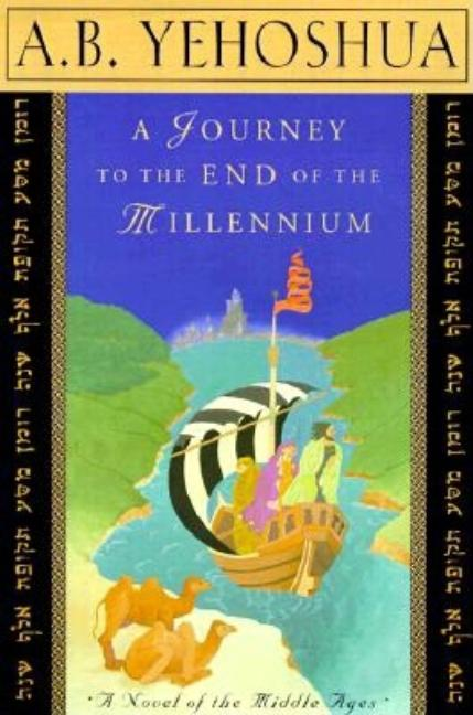 Journey to the End of the Millennium. Abraham B. Yehoshua
