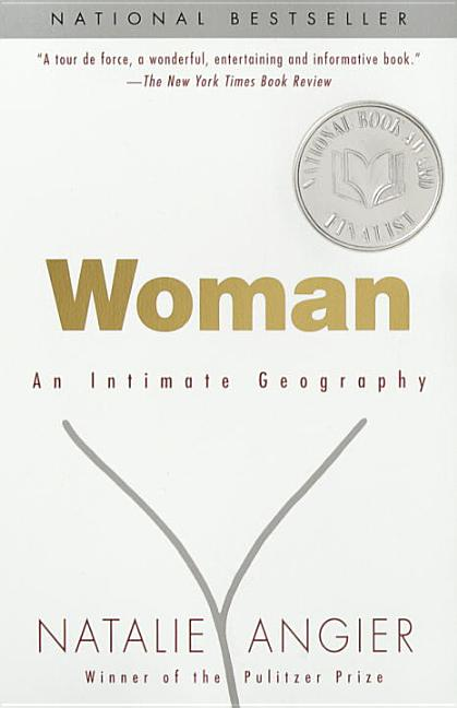 Woman: An Intimate Geography. Natalie Angier.