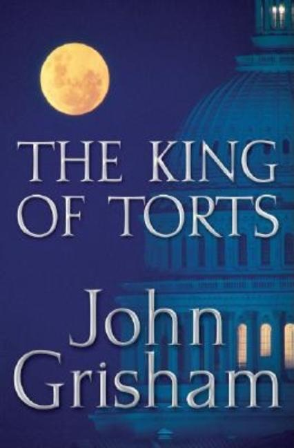The King of Torts [SIGNED]. John Grisham