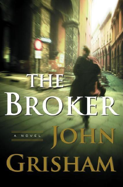 The Broker: A Novel. John Grisham