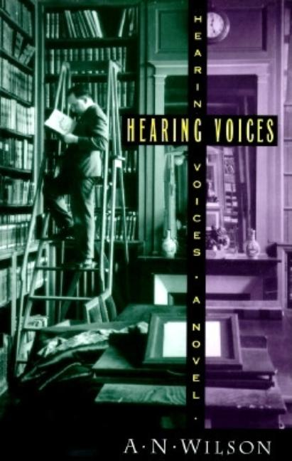 Hearing Voices. A. N. Wilson
