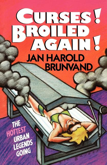 Curses! Broiled Again! Jan Harold Brunvand